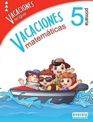 VACACIONES 5 PRIMARIA. LENGUA Y MATEMATICAS