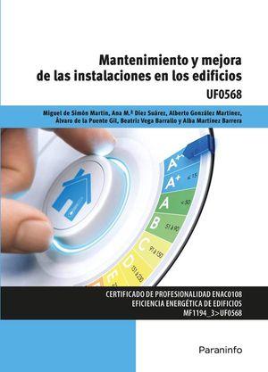 Mantenimiento y mejora de las instalaciones en los edificios UF0568. Certificado de profesionalidad  ENAC0108 Eficiencia energética de edificios MF1194_3