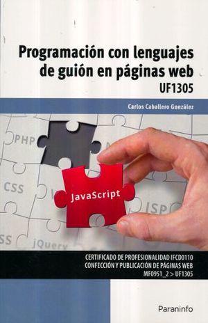 PROGRAMACION CON LENGUAJES DE GUION EN PAGINAS WEB UF1305. CERTIFICADO DE PROFESIONALIDAD IFCD0110