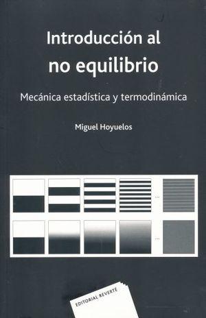 INTRODUCCION AL NO EQUILIBRIO. MECANICA ESTADISTICA Y TERMODINAMICA
