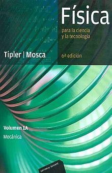 FISICA PARA LA CIENCIA Y LA TECNOLOGIA. VOLUMEN 1A MECANICA / 6 ED.
