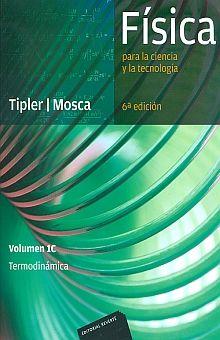 FISICA PARA LA CIENCIA Y LA TECNOLOGIA. VOLUMEN 1C TERMODINAMICA / 6 ED.
