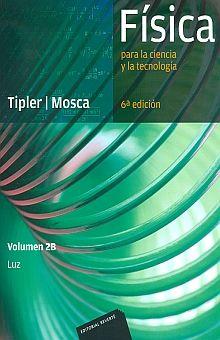 FISICA PARA LA CIENCIA Y LA TECNOLOGIA VOLUMEN 2B LUZ / 6 ED.