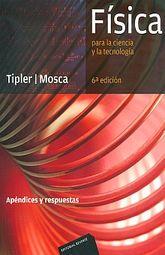 FISICA PARA LA CIENCIA Y LA TECNOLOGIA. APENDICES Y RESPUESTAS / 6 ED.