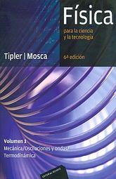 FISICA PARA LA CIENCIA Y LA TECNOLOGIA. VOLUMEN 1 MECANICA OSCILACIONES Y ONDAS TERMODINAMICA / 6 ED.