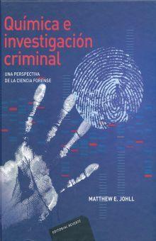 QUIMICA E INVESTIGACION CRIMINAL. UNA PERSPECTIVA DE LA CIENCIA FORENSE / PD.
