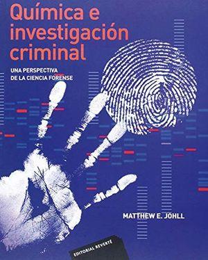 QUIMICA E INVESTIGACION CRIMINAL. UNA PERSPECTIVA DE LA CIENCIA FORENSE