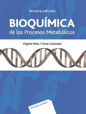 Bioquímica de los procesos metabólicos / 3 ed.