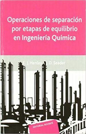 OPERACIONES DE SEPARACION POR ETAPAS DE EQUILIBRIO EN INGENIERIA QUIMICA
