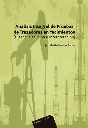 Análisis integral de pruebas de trazadores en yacimientos (Diseño, ejecución  e interpretación)