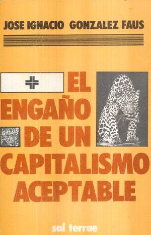 ENGAÑO DE UN CAPITALISMO ACEPTABLE, EL