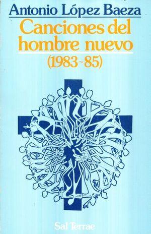 CANCIONES DEL HOMBRE NUEVO (1983 - 85)