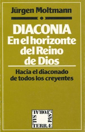 DIACONIA EN EL HORIZONTE DEL REINO DE DIOS. HACIA EL DIACONADO DE TODOS LOS CREYENTES