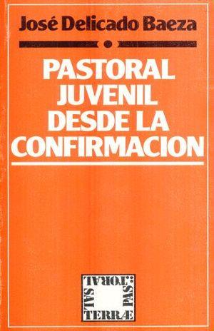 PASTORAL JUVENIL DESDE LA CONFIRMACION