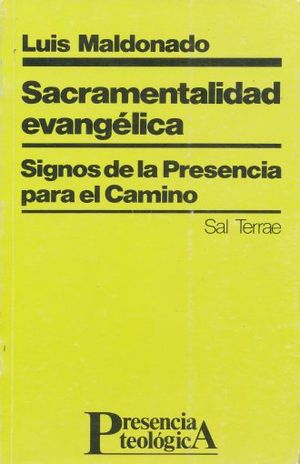 SACRAMENTALIDAD EVANGELICA. SIGNOS DE LA PRESENCIA PARA EL CAMINO