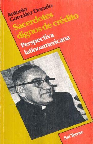 SACERDOTES DIGNOS DE CREDITO. PERSPECTIVAS LATINOAMERICANAS