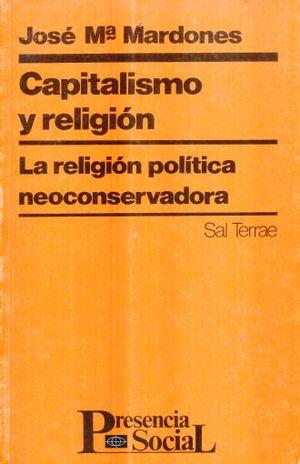 CAPITALISMO Y RELIGION. LA RELIGION POLITICA NEOCONSERVADORA