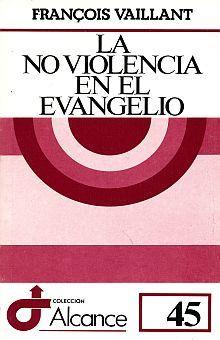 NO VIOLENCIA EN EL EVANGELIO, LA