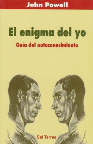 ENIGMA DEL YO, EL. GUIA DEL AUTOCONOCIMIENTO / 2 ED.