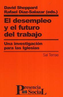 DESEMPLEO Y EL FUTURO DEL TRABAJO, EL. UNA INVESTIGACION PARA LAS IGLESIAS