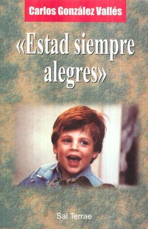 ESTAD SIEMPRE ALEGRES