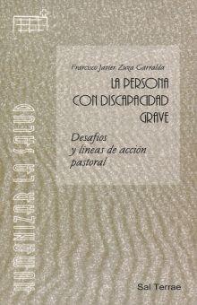 PERSONA CON DISCAPACIDAD GRAVE, LA. DESAFIOS Y LINEAS DE ACCION PASTORAL