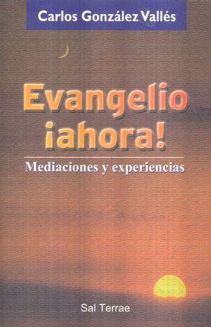 EVANGELIO AHORA. MEDIACIONES Y EXPERIENCIAS