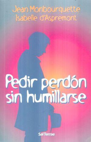 PEDIR PERDON SIN HUMILLARSE