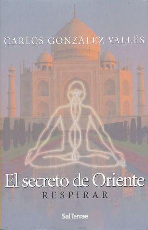 SECRETO DE ORIENTE, EL. RESPIRAR