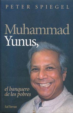 MUHAMMAD YUNUS. EL BANQUERO DE LOS POBRES