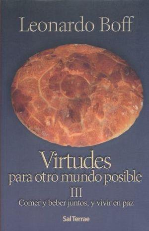 VIRTUDES PARA OTRO MUNDO POSIBLE 3. COMER Y BEBER JUNTOS Y VIVIR EN PAZ