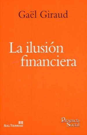 ILUSION FINANCIERA, LA