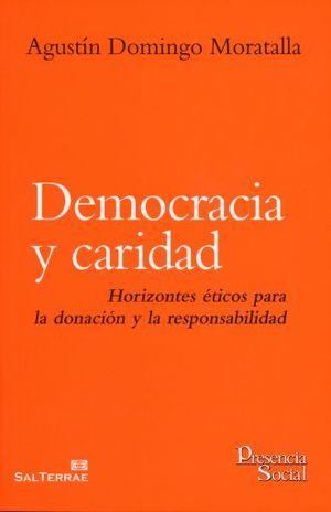 DEMOCRACIA Y CARIDAD. HORIZONTES ETICOS PARA LA DONACION Y LA RESPONSABILIDAD