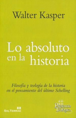 ABSOLUTO EN LA HISTORIA, LO. FILOSOFIA Y TEOLOGIA DE LA HISTORIA EN EL PENSAMIENTO DEL ULTIMO SCHELLING / VOL. 2