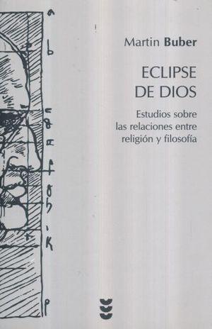 ECLIPSE DE DIOS. ESTUDIOS SOBRE LAS RELACIONES ENTRE RELIGION Y FILOSOFIA