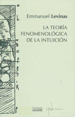 TEORIA FENOMENOLOGICA DE LA INTUICION, LA