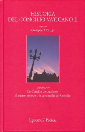 HISTORIA DEL CONCILIO VATICANO II. UN CONCILIO DE TRANSICION EL CUARTO PERIODO Y LA CONCLUSION DEL CONCILIO / VOL. V / PD.