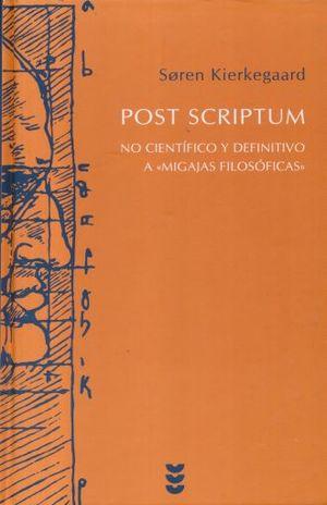 POST SCRIPTUM. NO CIENTIFICO Y DEFINITIVO A MIGAJAS FILOSOFICAS / PD.