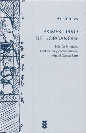 PRIMER LIBRO DEL ORGANON / EDICION BILINGÜE / PD.
