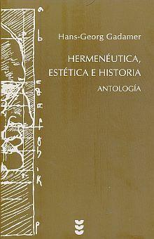 HERMENEUTICA ESTETICA E HISTORIA. ANTOLOGIA / 2 ED.