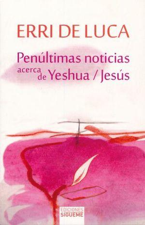 PENULTIMAS NOTICIAS ACERCA DE YESHUA. JESUS
