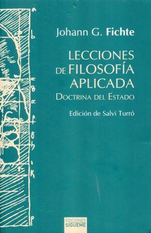 LECCIONES DE FILOSOFIA APLICADA. DOCTRINA DEL ESTADO