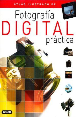 ATLAS ILUSTRADO DE FOTOGRAFIA DIGITAL PRACTICA / PD.