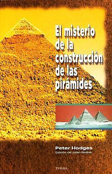 MISTERIO DE LA CONSTRUCCION DE LA PIRAMIDES, EL