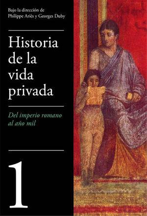 Historia de la vida privada 1. Del imperio romano al año mil