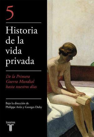 Historia de la vida privada 5. De la primera guerra mundial a nuestros días