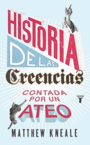 HISTORIA DE LAS CREENCIAS CONTADA POR UN ATEO