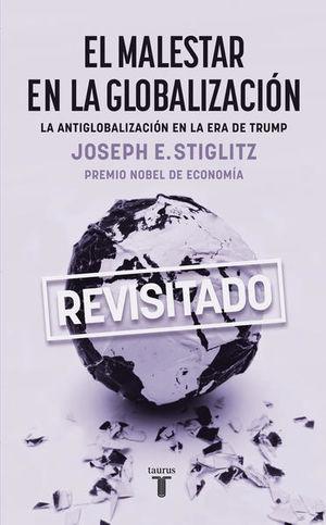 El malestar en la globalización. La antiglobalización en la era de Trump