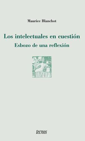 INTELECTUALES EN CUESTION, LOS. ESBOZO DE UNA REFLEXION
