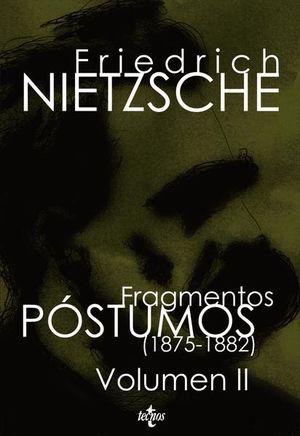 FRAGMENTOS POSTUMOS (1875-1882) / VOL. II